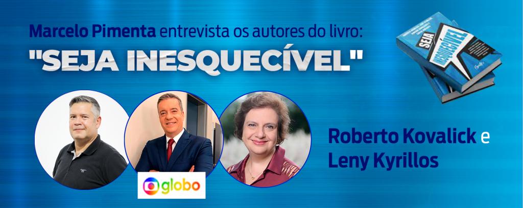 """""""Seja inesquecível"""": entrevista com os autores Roberto Kovalick e Leny Kyrillos"""
