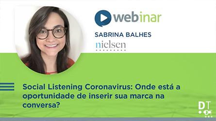 Social Listening Coronavirus - Onde está a oportunidade de inserir sua marca na conversa?