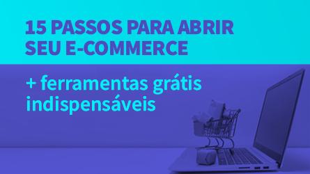 15 passos para abrir seu e-commerce