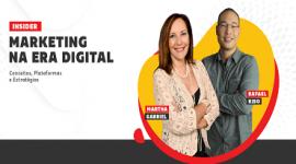 Martha Gabriel e Rafael Kiso se unem para você se tornar um Insider do Marketing na Era Digital