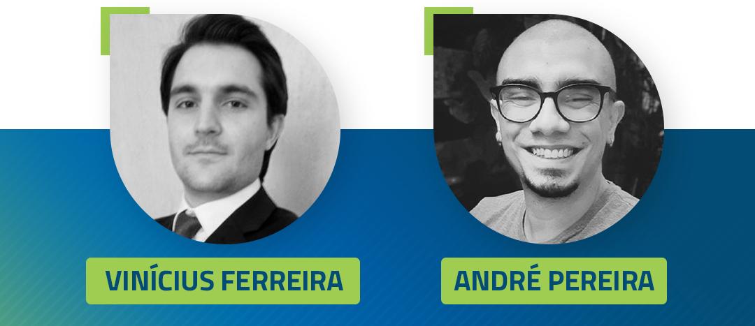 Vinicius Ferreira e Andre Pereira
